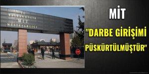 MİT: Darbe püskürtüldü