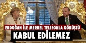 Erdoğan ile Merkel telefonla görüştü