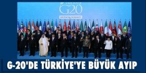 G-20'de Türkiye'ye büyük ayıp