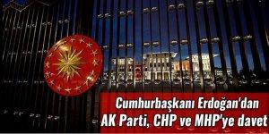 Cumhurbaşkanı Erdoğan'dan AK Parti, CHP ve MHP'ye davet
