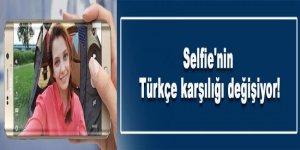Selfie'ye yeni Türkçe karşılık!