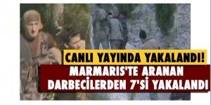 Marmaris'te aranan darbecilerden 7'si yakalandı