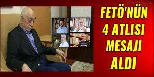 FETÖ'nün dört atlısı mesajı aldı