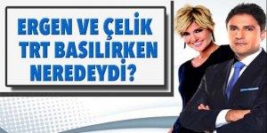 Küçük: 'TRT basılırken Gülben Ergen ve Erhan Çelik neredeydi?'