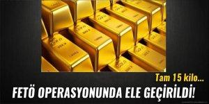 FETÖ'nün kilolarca altınına el konuldu