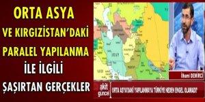 Orta Asya ve Kırgızistan'daki Paralel yapılanma ile ilgili şaşırtıcı gerçekler