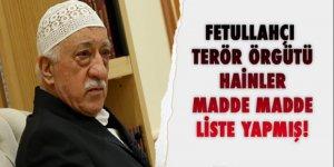 Fetullahçı Terör örgütü madde madde liste yapmış!