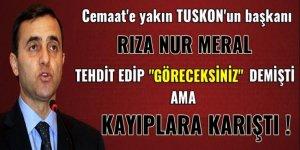 FETÖ'nün finansörlerinden TUSKON Başkanı Rızanur Meral kayıplara karıştı