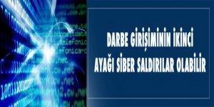 Darbe girişiminin ikinci ayağı siber saldırılar olabilir'