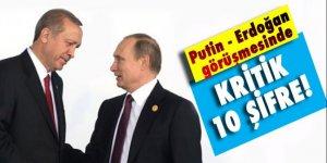 Erdoğan Putin görüşmesinde kritik 10 şifre!