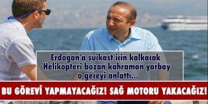 Erdoğan'a suikast helikopterini bozan kahraman yarbay anlattı
