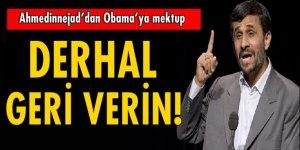 Ahmedinejad'dan Obama'ya mektup: Derhal geri verin!