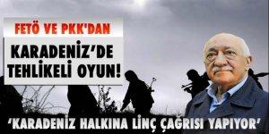 FETÖ ve PKK'dan Karadeniz'de tehlikeli oyun