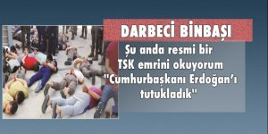 Darbeci Binbaşı: 'Recep Tayyip Erdoğan' tutuklandı