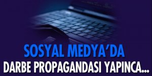 Sosyal medyada darbe propagandasına tutuklama!