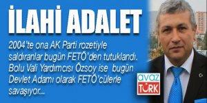 İLAHİ ADALET: Bolu Vali Yardımcısı Mustafa Özsoy'un FETÖ ile mücadelede ibret alınacak öyküsü!