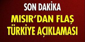 Mısır'dan flaş 'Türkiye' açıklaması!