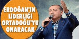 'Erdoğan'ın liderliği Ortadoğu'yu onaracak'