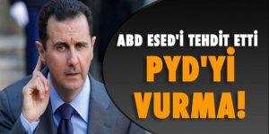 ABD Esed'i tehdit etti: PYD'yi vurma!