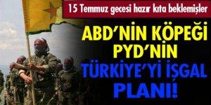15 Temmuz gecesi PYD Türkiye'ye girecekti!