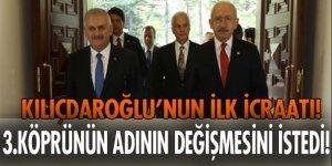 Kılıçdaroğlu, 3. Köprü'nün adının değiştirilmesini istedi