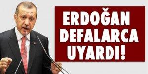 Erdoğan dünyayı defalarca uyardı!
