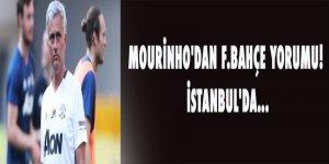 Mourinho'dan F.Bahçe yorumu! İstanbul'da...