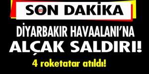 Diyarbakır'da havalimanına roketatarlı saldırı