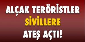 Alçak teröristler sivillere ateş açtı!