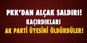 PKK kaçırdığı AK Parti üyesini öldürdü