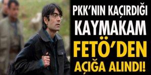 PKK'nın kaçırdığı kaymakam FETÖ'den açığa alındı