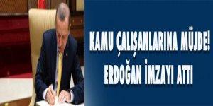 Kamu çalışanlarına müjde! Erdoğan imzayı attı