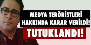 Mahkeme, medya teröristleri hakkında karar verdi!