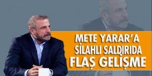 ALACAK-VERECEK MESELESİ yüzünden Mete Yarar'a silahlı saldırıda yeni gelişme