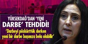 Figen Yüksekdağ'dan 'yeni darbe' tehdidi