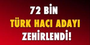 72 bin Türk hacı adayı zehirlendi
