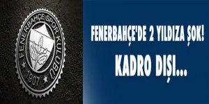 Fenerbahçe'de 2 yıldıza şok! Kadro dışı...