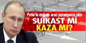 Putin'in makam aracı paramparça oldu