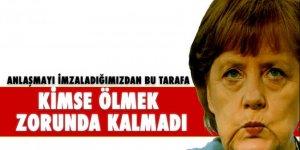 Merkel: Kimse ölmek zorunda kalmadı!