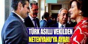 Türk asıllı vekilden Netanyahu'ya 'ayar'
