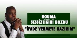 Pascal Nouma sessizliğini bozdu!