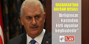 Başbakan Yıldırım'dan 'birlik' vurgulu bayram mesajı!