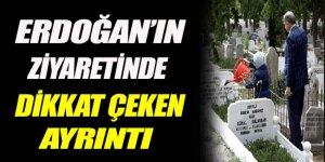 Erdoğan'ın mezarlık ziyaretinde dikkat çeken ayrıntı