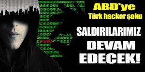 Türk hacker'lardan ABD'ye şok: Saldırılarımız sürecek!