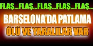 Barcelona'da patlama! Ölü ve yaralılar var
