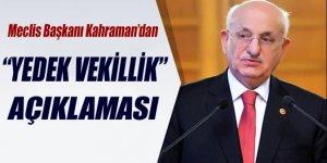 Meclis Başkanı Kahraman'dan 'yedek vekillik' açıklaması