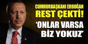 Cumhurbaşkanı Erdoğan'dan Biden'e rest: Onlar varsa biz yokuz