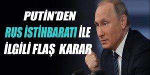 Putin, dış istihbaratın başındaki ismi değiştiriyor