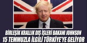 Boris Johnson Türkiye'ye geliyor