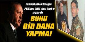 Cumhurbaşkanı Erdoğan, YPG'den ödül alan Gurk'u uyardı
